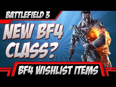 Battlefield 4 New Class? (BF4 Wish List/BF3 Gameplay/Commentary)