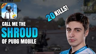Call Me The SHROUD OF PUBG MOBILE | 20 KILL GAME