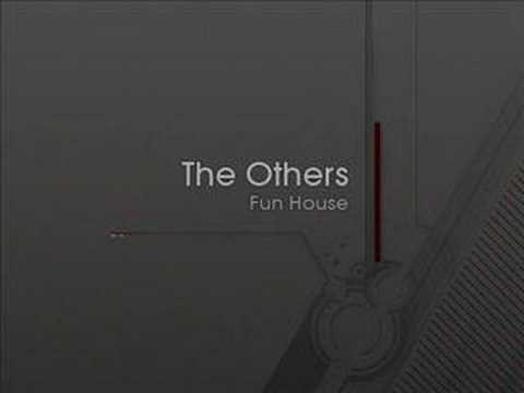 The Others - Fun House