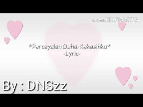 Percayalah Duhai Kekasihku -lyric-