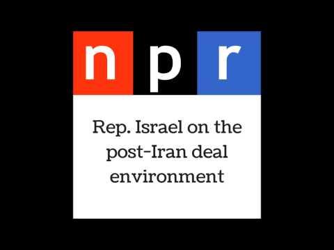 Rep. Israel Discusses Post-Iran Deal Environment on NPR