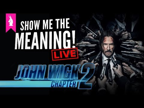 John Wick: Chapter 2 - The Jackie Chan Of Headshots – Show Me The Meaning! LIVE
