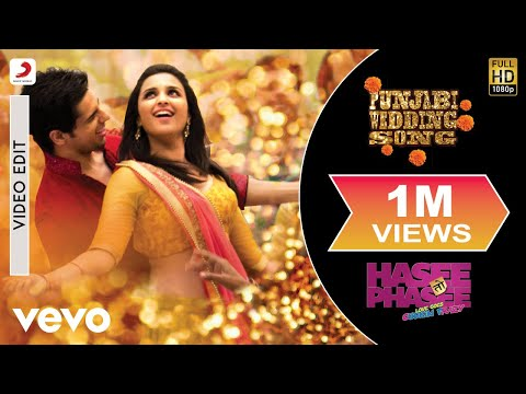 Hasee Toh Phasee - Punjabi Wedding Song | Parineeti Sidharth