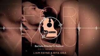 Download Lagu Liam Payne, Rita Ora - For You - (Cover) (Bachata RMX by 🎧DJ Ramon🎧) Gratis STAFABAND