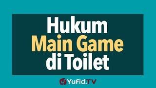 Hukum Main Game di Toilet