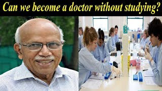 Can we become a doctor without studying? - Dr. BM Hegde Replies | latest speech