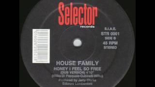 House Family - Honey I Feel So Free