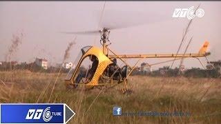 """Thử bay trên """"Siêu"""" trực thăng tự chế   VTC"""