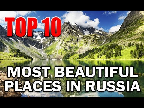 10 MOST BEAUTIFUL PLACES IN RUSSIA