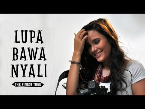 The Finest Tree - Lupa Bawa Nyali
