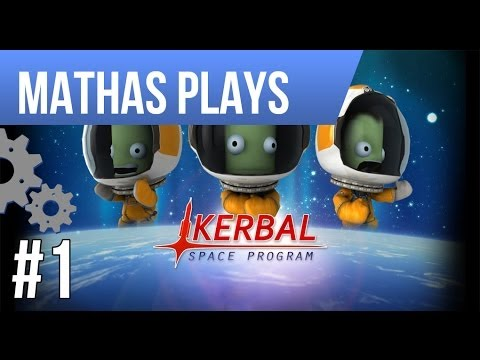 LETS PLAY KERBAL SPACE PROGRAM   EPISODE 1