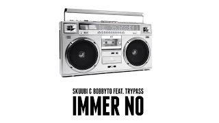 Skuubi & Bobbyto feat. Trypass – Immer no