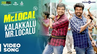 Mr.Local | Kalakkalu Mr.Localu Video Song | Sivakarthikeyan, Nayanthara | Hiphop Tamizha | M. Rajesh