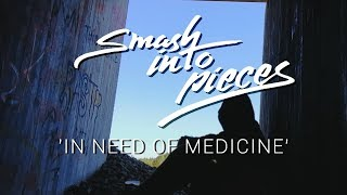 Smash Into Pieces - In Need Of Medicine (LYRIC VIDEO)