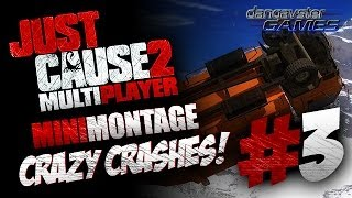 JUST CAUSE 2 (Multiplayer Mod) - Mini Montage ~ Crazy Crashes #3
