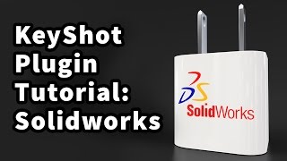 KeyShot Plugin Tutorial: SolidWorks