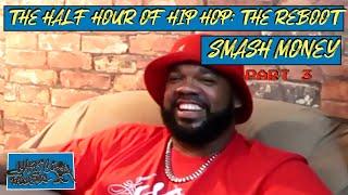 HALF HOUR OF HIP HOP: SMASH MONEY (part three)