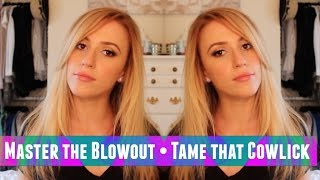 How to BLOW DRY like a Pro • Tame that Cowlick