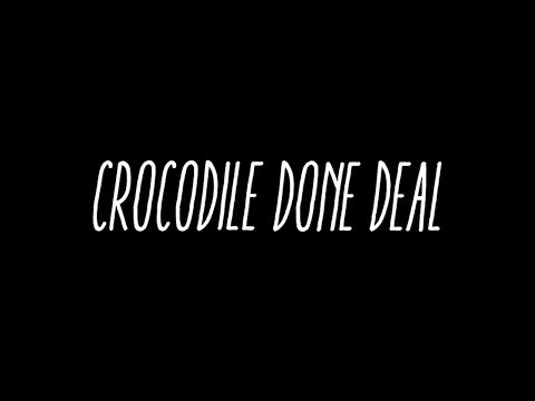 FOURSTAR CROCODILE DONE DEAL