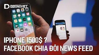 Điểm tin công nghệ: Nơi nào bán iPhone X đắt nhất thế giới - Facebook tách News Feed ra làm hai