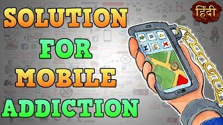 HOW TO HANDLE MOBILE PHONE ADDICTION | Motivational Video in Hindi