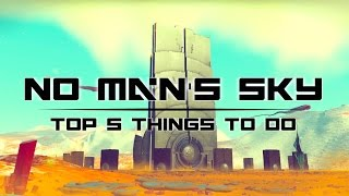 Top 5 Things to Do In NO MAN