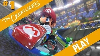 The Creatures Play: Mario Kart 8 (Part 1)
