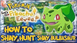 HOW TO SHINY HUNT BULBASAUR IN 24 HOURS! - Pokemon Let's Go! Pikachu