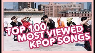 [TOP 100] MOST VIEWED K-POP SONGS OF ALL TIME • AUGUST 2018