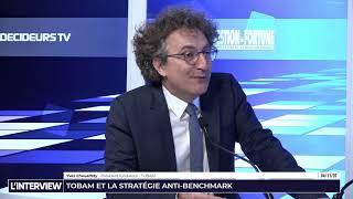L'interview - Gestion de Fortune - TOBAM et la stratégie Anti-Benchmark