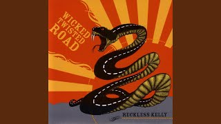 Reckless Kelly - Baby's Got a Whole Lot More