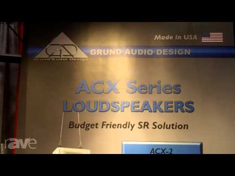 InfoComm 2013: Grund Audio Design Shows ACX Series Loudspeakers