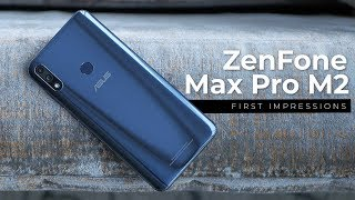 Asus ZenFone Max Pro M2 First Impressions!