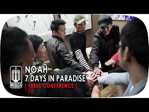 download lagu NOAH 7 Days In Paradise Press Conference gratis