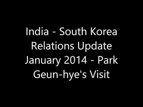India - South Korea Relations Update January 2014 - Park Geun-hye's Visit