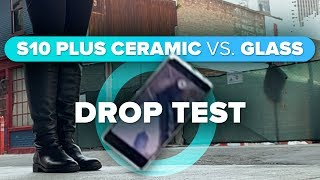 Galaxy S10 Plus ceramic vs. glass drop test