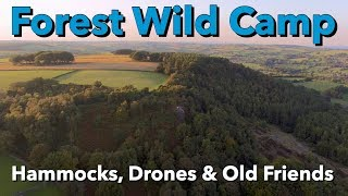 Forest Wild Camp - Hammocks, Drones & Old Friends