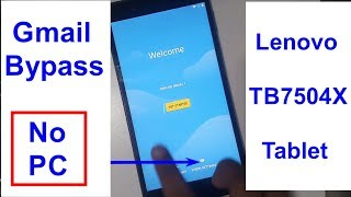 Lenovo TB7504X Tablet Gmail Bypass and Frp Reset Witout pc