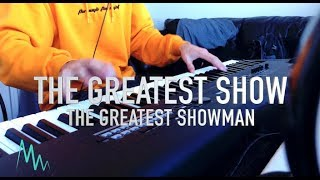 The Greatest Showman - The Greatest Show - Piano Cover