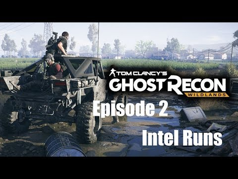 Ghost Recon Wildlands Ep.2 | Intel Runs