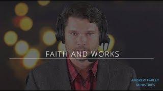 Faith and Works | Andrew Farley