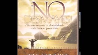 No Desmayes By Rene Gonzalez (Audio Libro)