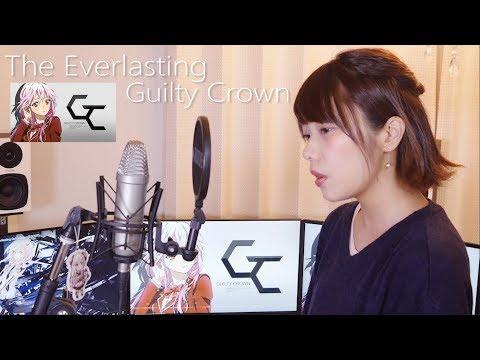『The Everlasting Guilty Crown/EGOIST』を歌ってみた。【ギルクラOP2】