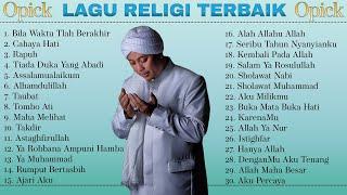 30 Lagu Terbaik Opick [ Full Album ] Lagu Religi Islam Terbaik Sepanjang Masa