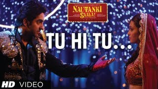 "Nautanki Saala Full Video Song ""Tu Hi Tu"" ★ Ayushmann Khurrana, Pooja Salvi"