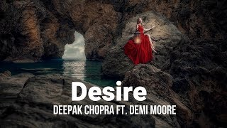Desire - Deepak Chopra ft. Demi Moore - with lyrics