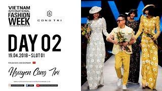 NGUYEN CONG TRI   VIETNAM INTERNATIONAL FASHION WEEK SPRING SUMMER 2018