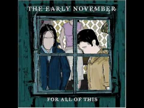 Early November - All We Ever Needed