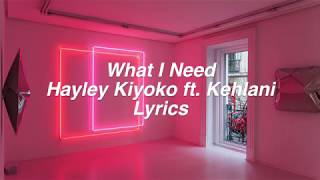 Download Lagu What I Need || Hayley Kiyoko ft. Kehlani Lyrics Gratis STAFABAND