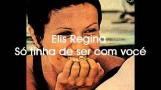 Elis Regina So Tinha De Ser Com Voce Com Tom